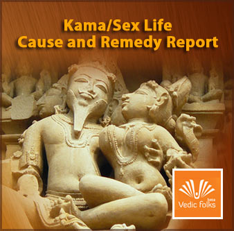 Kama/Sex Life - Cause and Remedy Report
