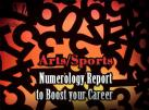 Arts/Sports   Numerology Report to Boost your Career