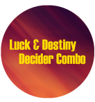 Luck and Destiny Decider Combo