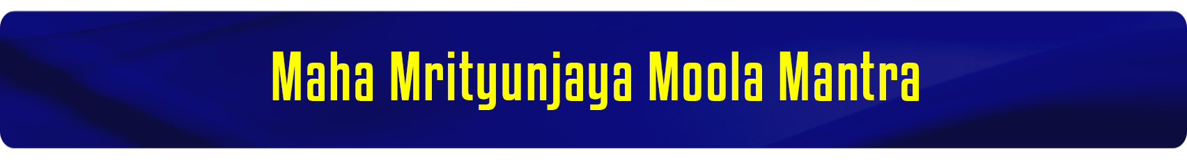 Mrityunjaya Moola Mantra